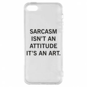 Etui na iPhone 5/5S/SE Sarcasm isn't an attitude it's an art