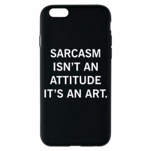 Etui na iPhone 6/6S Sarcasm isn't an attitude it's an art