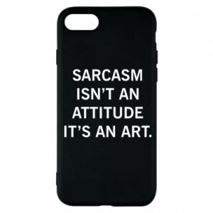 Etui na iPhone 7 Sarcasm isn't an attitude it's an art