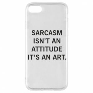 Etui na iPhone 8 Sarcasm isn't an attitude it's an art