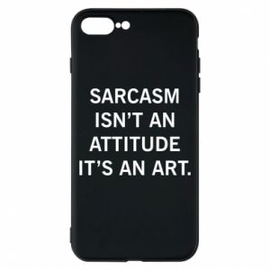 Etui na iPhone 8 Plus Sarcasm isn't an attitude it's an art