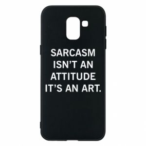 Etui na Samsung J6 Sarcasm isn't an attitude it's an art