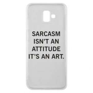 Etui na Samsung J6 Plus 2018 Sarcasm isn't an attitude it's an art