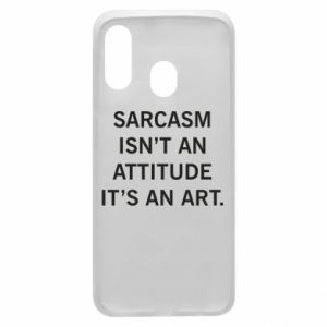Etui na Samsung A40 Sarcasm isn't an attitude it's an art