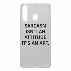 Etui na Samsung A60 Sarcasm isn't an attitude it's an art