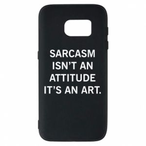 Etui na Samsung S7 Sarcasm isn't an attitude it's an art