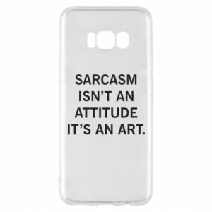 Etui na Samsung S8 Sarcasm isn't an attitude it's an art