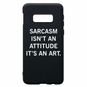 Etui na Samsung S10e Sarcasm isn't an attitude it's an art