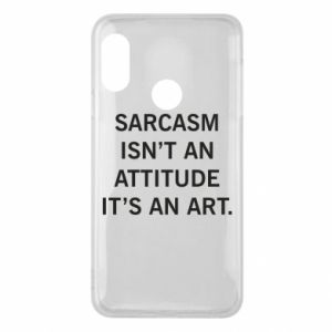 Etui na Mi A2 Lite Sarcasm isn't an attitude it's an art
