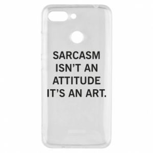 Etui na Xiaomi Redmi 6 Sarcasm isn't an attitude it's an art