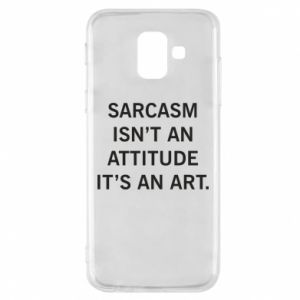 Etui na Samsung A6 2018 Sarcasm isn't an attitude it's an art