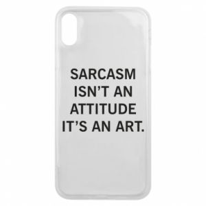 Etui na iPhone Xs Max Sarcasm isn't an attitude it's an art