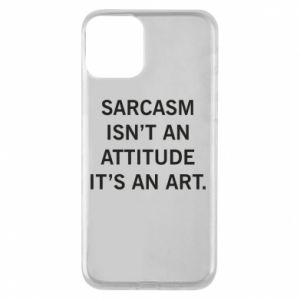 Etui na iPhone 11 Sarcasm isn't an attitude it's an art