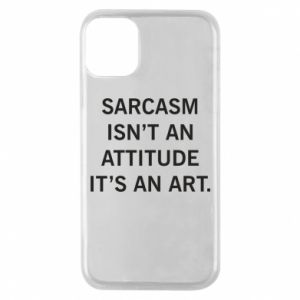 Etui na iPhone 11 Pro Sarcasm isn't an attitude it's an art