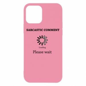 Etui na iPhone 12/12 Pro Sarcastic comment