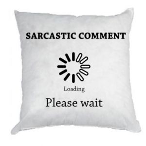 Poduszka Sarcastic comment