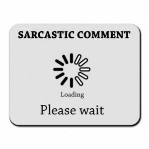 Podkładka pod mysz Sarcastic comment