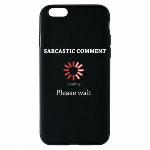 Etui na iPhone 6/6S Sarcastic comment