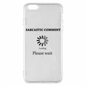 Etui na iPhone 6 Plus/6S Plus Sarcastic comment