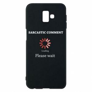Etui na Samsung J6 Plus 2018 Sarcastic comment