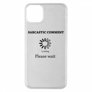 Etui na iPhone 11 Pro Max Sarcastic comment