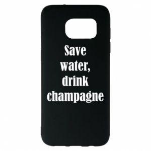 Samsung S7 EDGE Case Save water, drink champagne