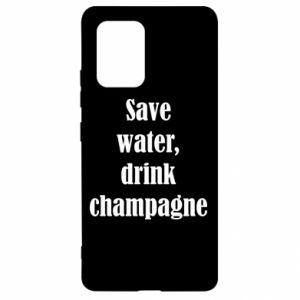 Samsung S10 Lite Case Save water, drink champagne