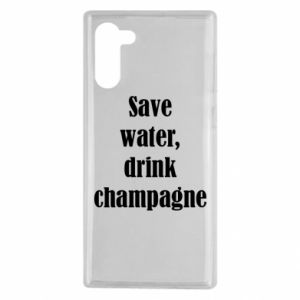 Samsung Note 10 Case Save water, drink champagne