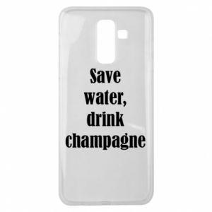 Samsung J8 2018 Case Save water, drink champagne