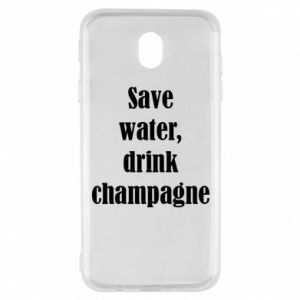 Samsung J7 2017 Case Save water, drink champagne