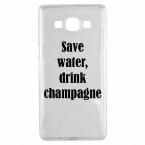 Samsung A5 2015 Case Save water, drink champagne