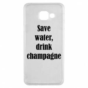 Samsung A3 2016 Case Save water, drink champagne