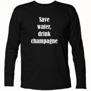 Koszulka z długim rękawem Save water, drink champagne