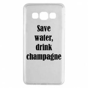 Samsung A3 2015 Case Save water, drink champagne
