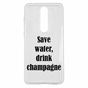 Nokia 5.1 Plus Case Save water, drink champagne