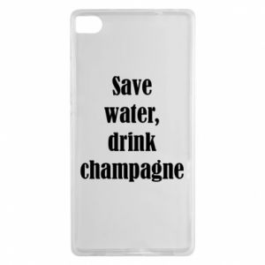 Huawei P8 Case Save water, drink champagne