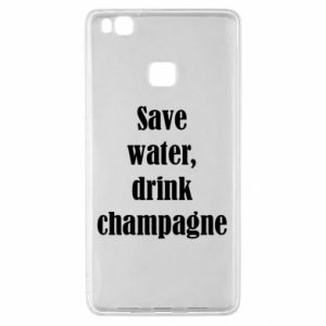 Huawei P9 Lite Case Save water, drink champagne