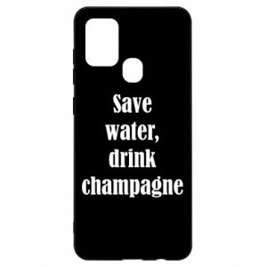 Samsung A21s Case Save water, drink champagne