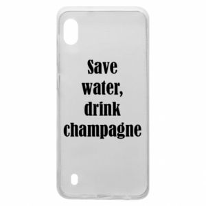 Samsung A10 Case Save water, drink champagne