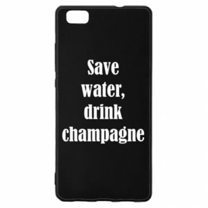 Huawei P8 Lite Case Save water, drink champagne