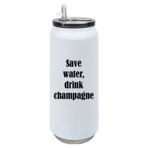 Thermal bank Save water, drink champagne