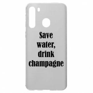 Samsung A21 Case Save water, drink champagne