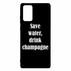 Samsung Note 20 Case Save water, drink champagne