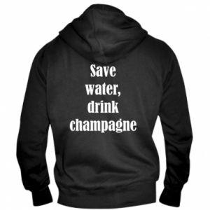 Męska bluza z kapturem na zamek Save water, drink champagne