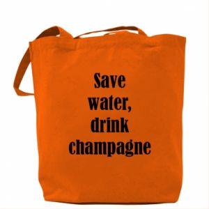 Bag Save water, drink champagne