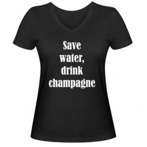 Damska koszulka V-neck Save water, drink champagne