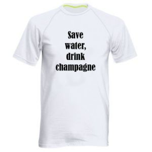Men's sports t-shirt Save water, drink champagne
