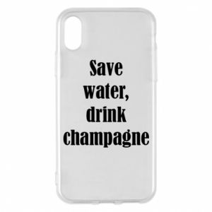 Phone case for iPhone X/Xs Save water, drink champagne