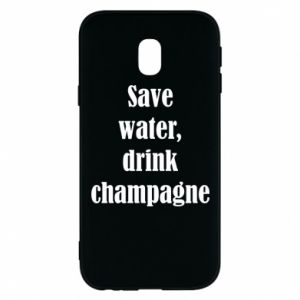 Phone case for Samsung J3 2017 Save water, drink champagne