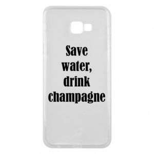 Phone case for Samsung J4 Plus 2018 Save water, drink champagne